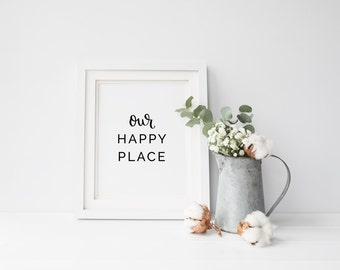 Our Happy Place Printable, Farmhouse Printable, Our Happy Place Sign, Farmhouse decor, Calligraphy Print, Art Print Instant Download