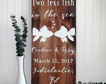 Two Less Fish In The Sea Sign, Custom Christmas Gift, Personalized Beach Sign, Wedding Gift, Beach Wedding, Surf Decor, Rustic Wedding Signs