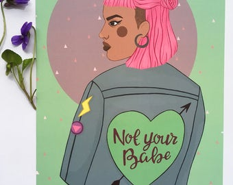 Not your babe-feminist art print