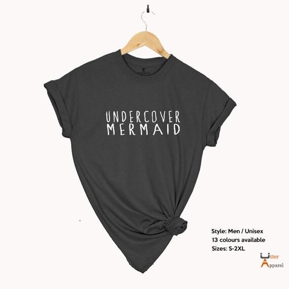 Mermaid shirt, Undercover Mermaid t shirt, Mermaid gift, believe in mermaids, funny slogan shirt, shirt gift, women shirt