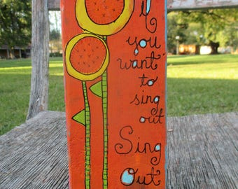 little harold and maude or cat stevens inspired painting . if you want to sing out, sing out . hand painted sunflower wall art . folk art