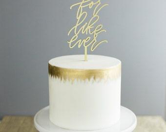 For Like Ever Laser Cut Cake Topper