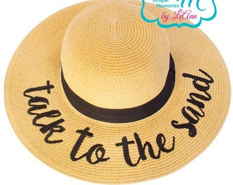 Talk to the Sand floppy Beach Hat, Personalized Straw Hat, Sun hat, Embroidred floppy hat, Beach Hat, Straw floppy Beach Hat, Cruise hat