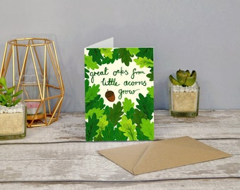 Great Oaks from Little Acorns Grow. New Baby, Celebration and Christening Card