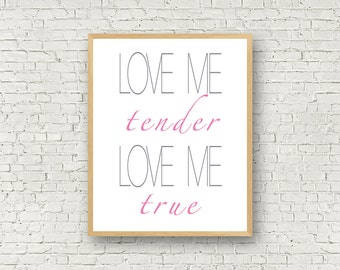 Love me tender, Wall Art, Grey and Pink, Digital Art, Elvis Presley, Love Me, Typography, Poster, Motivational Prints, Valentine gifts