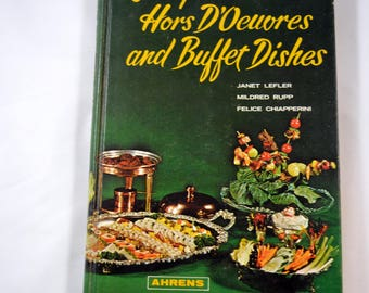 Canapes Hors D'Oeuvres and Buffet Dishes Ahrens Publishing 1963 Vintage Cookbook Vintage Entertaining Retro Entertaining Party Planning