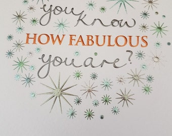 Fabulous Birthday Card with pretty foil, Do you know HOW FABULOUS you are Birthday card embossed and foiled blank greeting card,