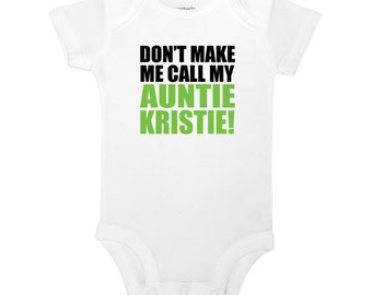 Personalized Name Don't Make Me Call My Auntie Cute Funny Baby One Piece Bodysuit Toddler Kids T-shirt