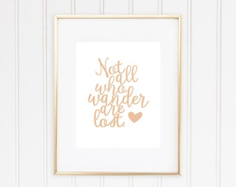 Not All Who Wander Are Lost, Real Foil Print, Home Decor, Inspirational, Travel