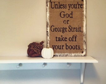 Country wedding gift idea   GEORGE STRAIT boots sign with burlap and rustic wood base