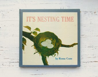 It's Nesting Time Book . 1964 . Roma Gans . Kazue Mizumura . Let's Read and Find Out Science Book . 1960's Children's Book . Bird Book