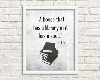 Gift for book lover, gifts for readers, library quotes, printable quote, digital download, black and white poster, library in it has a soul