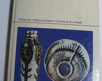 Book: How to Make Pottery without a wheel. Simple Pottery. by Kenneth Drake 1966-70