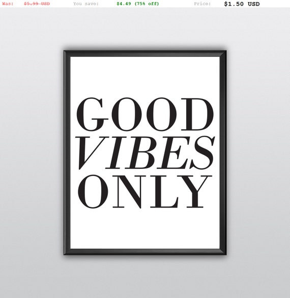 75% off Good Vibes Only Digital Print Downloadable Wall Art Printable Artwork Instant Download Modern Wall Art Inspirational Quote (T163)