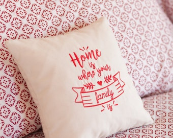 Embroidered pillow ideal as a gift for Valentine's Day. Home is where your family is.