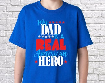 4th of July Outfit - Military Dad Is Real Hero - Solider Father - Kids Fourth of July - Toddler 4th Of July - Youth 4th Of July