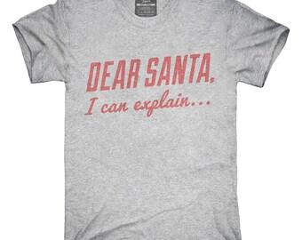 Dear Santa I Can Explain T-Shirt, Hoodie, Tank Top, Gifts