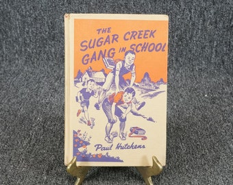 The Sugar Creek Gang In School By Paul Hutchens C. 1945