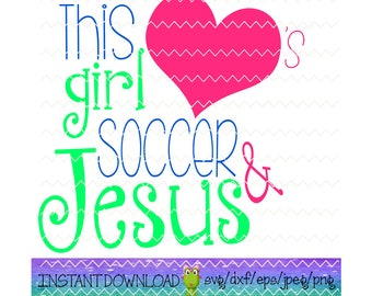this girl love soccer and jesus svg, jesus svg, jesus clipart, soccer svg, soccer clipart, soccer mom svg, religious svg