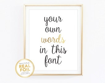 Gold foil, Custom Print, Your Own Words In Foil, Real Foil Print, Silver foil, Home Decor Print, Wall Art, Quote Print 03