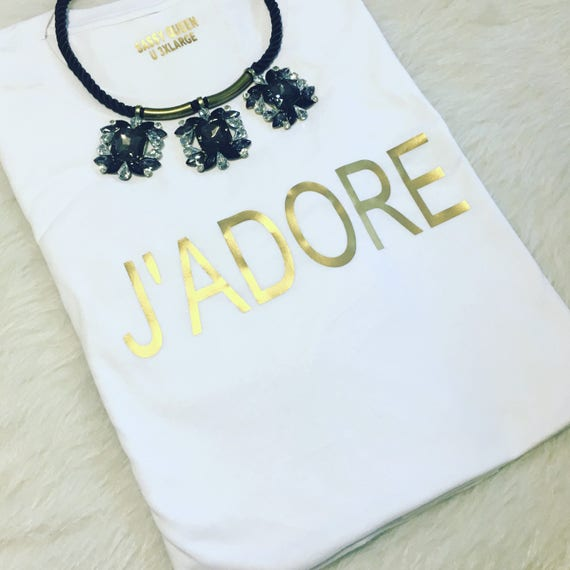 J'adore / Statement Tee / Graphic Tee / Statement Tshirt / Graphic Tshirt / T Shirt