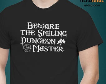 Beware the Smiling Dungeon Master T-shirt - Dungeons and Dragons Shirt Design - DnD Unisex Tee - Custom Shirts Available