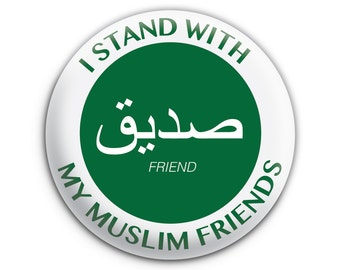 I Stand With My Muslim Friends Pinback Button // Pin // Badge