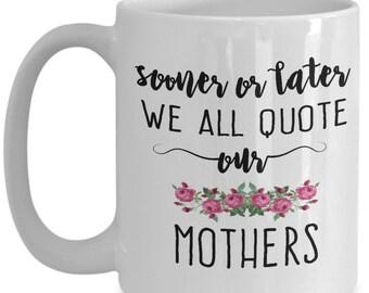 Mother's Day Funny Coffee Mug, Mother's Day Mug, Gift for Mom, Mom Mug, Mom Gift