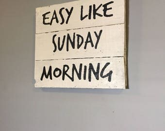 Easy Like Sunday Morning Wood Sign, Wall Wood Sign, Sunday Morning Sign