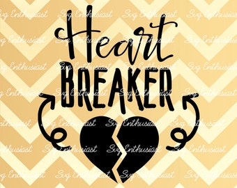 Heart Breaker SVG, Love Svg, Valentine's day Svg, Heart Svg, ladies man SVG, Baby Svg, EPS, Dxf, Cut Files, Clip Art, Vector,Quote