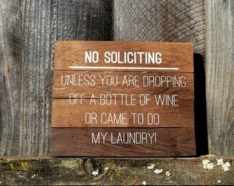 "Reclaimed Rustic Wood No Soliciting Sign 10""x8"" // Porch Decor // Laundry // Wine //"