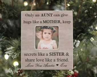 Christmas Gift for Aunt Auntie Personalized Photo Ornament from Niece Nephew Only An Aunt Can Give Hugs Like a Mother Quote