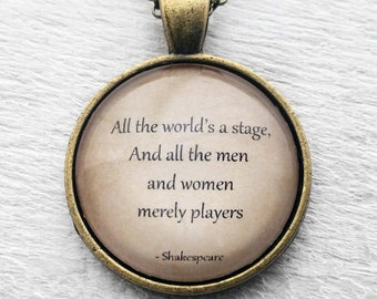 "William Shakespeare ""All the world's a stage, And all the men and women are merely players."" Pendant & Necklace"