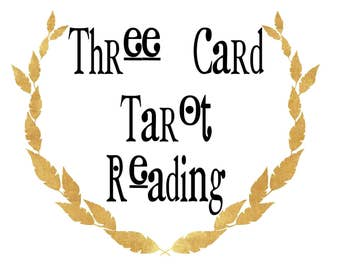 3 Card Tarot Reading - Different spreads available