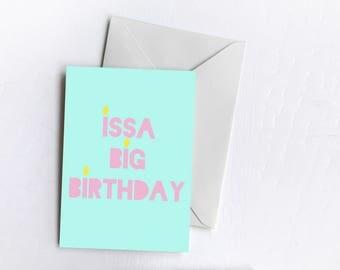Issa Big Birthday | Greetings Card