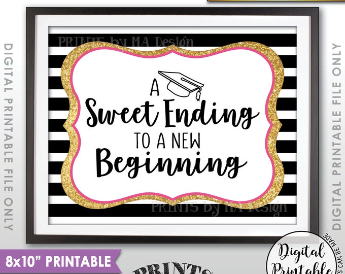 "A Sweet Ending to a New Beginning Graduation Sign, Graduation Party Sweet Treats, Black Pink & Gold Glitter Printable 8x10"" Instant Download"