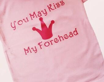 Princess T-Shirt You may kiss my forehead