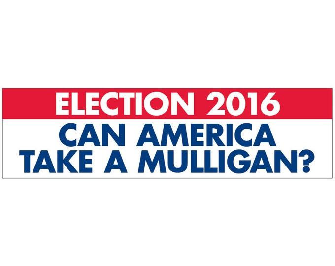 Can America Take a Mulligan? -- Trump Decal Vinyl or Magnet Bumper Sticker