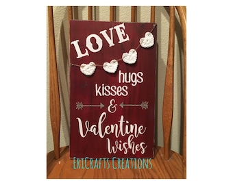 Love hugs, kisses and Valentine Wishes wood painted sign w crocheted hearts