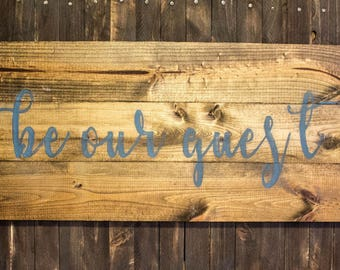 Rustic Painted Sign: Be Our Guest
