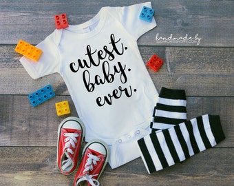 Cutest Baby Ever - Infant Bodysuit - Cute Baby Shirt - Cute Baby Clothes - Cute Baby Tee - Baby Shower Gift - Gift For Baby - Newborn Shirt