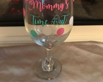 Mommys time out, mommys wime out wine glass, mommy break, mom time out wine glass, moms sippy cup, mommys sippy cup, mom cup, new mom, wine