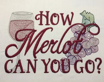 How Merlot can you go embroidery design 5x7
