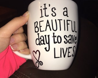 it's a beautiful day to save lives // grey's anatomy // sharpie mug // coffee mug