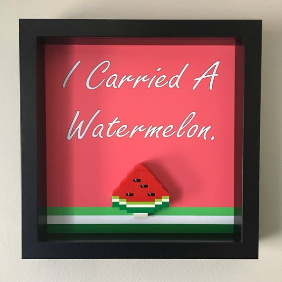 I Carried A Watermelon Frame, Mum, Gift, Geek, Box, Dad, Idea, For Her, For Him, Valentine, Comic, Lego, Art, Frames, Dirty Dancing