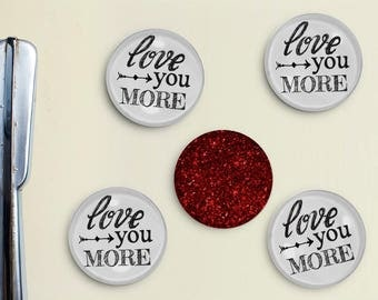 Love You More Glitter Magnets - Anniversary, Valentine's Day, Sweetest Day, Birthday, Shabby Chic, Girlfriend, Wife, Husband, Boyfriend