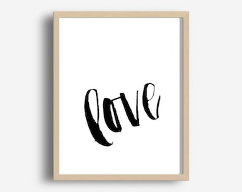 Printable Art, Love Print, Instant download, Typography Print, Modern Wall Art, Gift for Her, Bedroom Decor