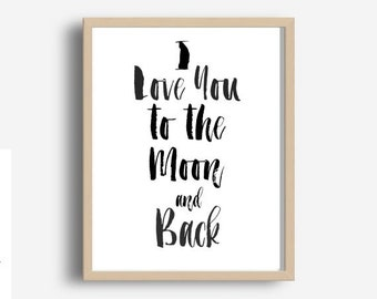 I Love You To The Moon And Back, Nursery Wall Art, Girls Nursery Print, Boys Nursery Print,  Printable Art, Instant Download