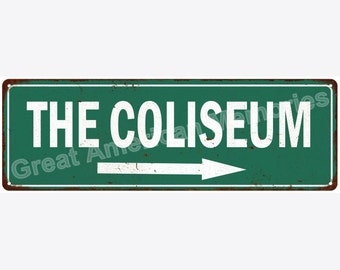 The Coliseum Vintage Look Reproduction Metal Sign 6x18 6180594