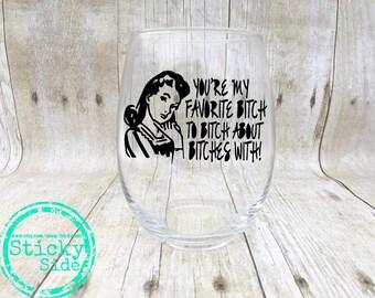 Best Friend Gift | Friendship Gift | Best Bitches | Best Friend | Wine Glass | Friend Wine Glasses | Meme | Best Bitches Wine Glass | Memes